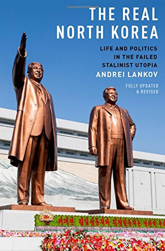 The Real North Korea: Life and Politics in the Failed Stalinist Utopia por Andrei Lankov