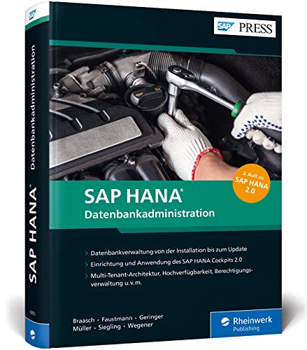 SAP HANA - Datenbankadministration: Ihr umfassendes Handbuch für SAP HANA 2.0 (SAP PRESS)