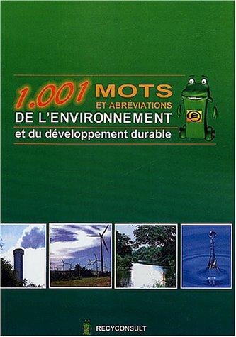 1001 mots et abréviations de l'environnement et du développement durable par Pierre Melquiot