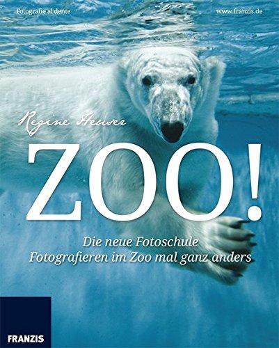 Zoo! Die neue Fotoschule - Fotografieren im Zoo mal ganz anders. Fotografie al dente.