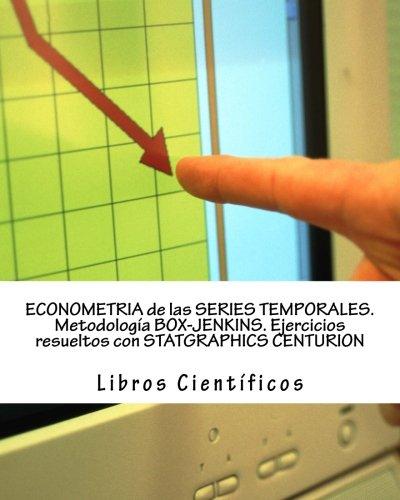 ECONOMETRIA de las SERIES TEMPORALES. Metodología BOX-JENKINS. Ejercicios resueltos con STATGRAPHICS CENTURION