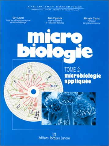 Microbiologie, tome 2 : Microbiologie applique