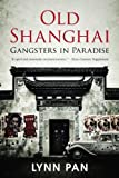 Old Shanghai: Gangsters in Paradise