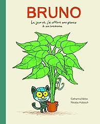 Bruno : Le jour où j'ai offert une plante à un inconnu par Catharina Valckx