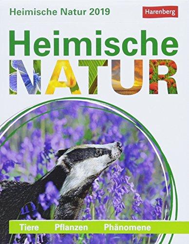 Heimische Natur - Kalender 2019: Tiere, Pflanzen, Phänomene