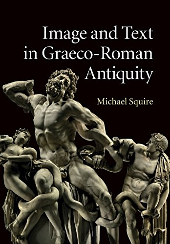 Image and Text in Graeco-Roman Antiquity por Michael Squire