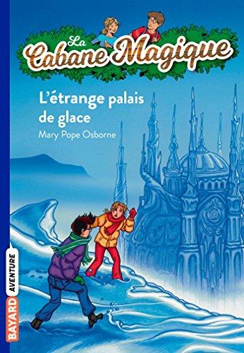 La cabane magique, Tome 27: Étrange palais de glace
