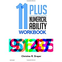 11 Plus Numerical Ability Workbook: A workbook teaching all the maths techniques required for success in all 11 Plus examinations: Volume 1 (11 Plus Workbooks)