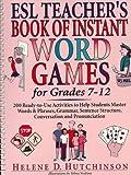 ESL Teacher's Book of Instant Word Games: For Grades 7-12