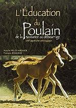 L'Education du poulain de la naissance au débourage de Nathalie Pilley-Mirande