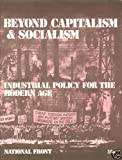 Beyond Capitalism & Socialism - Industrial Policy for the Modern Age