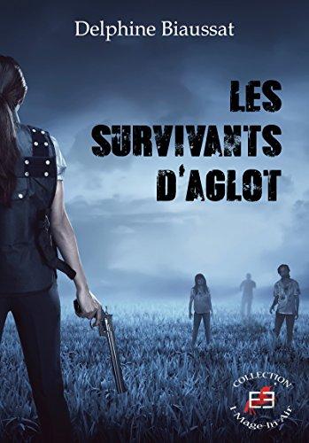 Les survivants d'Aglot (I-Mage-In-Air) par Delphine Biaussat