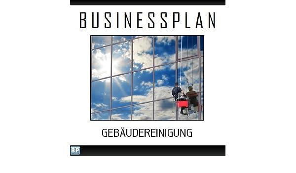Businessplan Vorlage - Existenzgründung Gebäudereinigung Start-Up ...