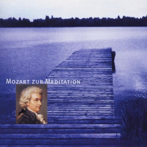 Musik für besinnliche Stunden - Mozart zur Meditation