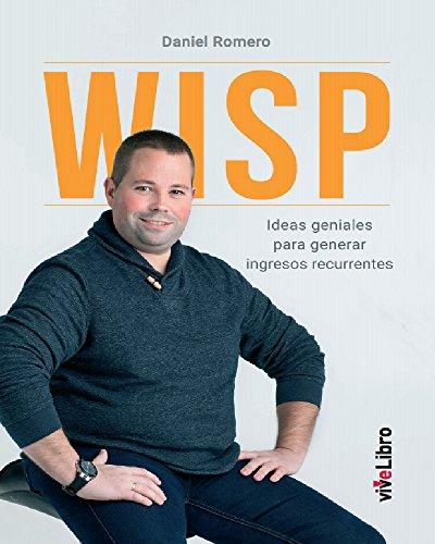 WISP: Ideas Geniales para generar Ingresos Recurrentes