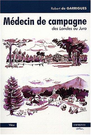 Mdecin de campagne suivi de Impressions de la fort de Gascogne (Jean du Mont)