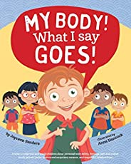 My Body! What I Say Goes!: Teach Children Body Safety, Safe/Unsafe Touch, Private Parts, Secrets/Surprises, Co