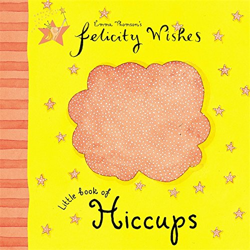 Felicity Wishes: Little Book Of Hiccups