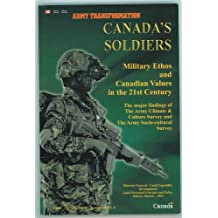Canada's Soldiers: Military Ethos and Canadian Values in the 21st Century