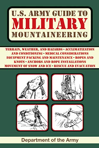 U.S. Army Guide to Military Mountaineering (US Army Survival) (Forces Survival Messer Special)