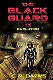 The Black Guard: Book II: Evolution (Black Guard Series 2) (English Edition)