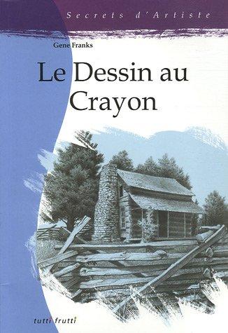 Le Dessin au Crayon par Gene Franks