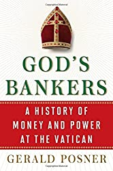 God's Bankers: A History of Money and Power at the Vatican by Gerald Posner (2015-02-03)