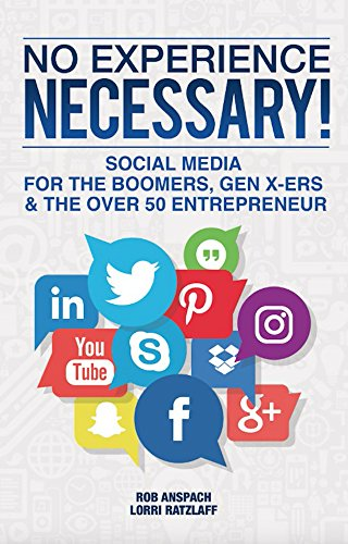 no-experience-necessary-social-media-for-the-boomers-gen-x-ers-the-over-50-entrepreneur-english-edit