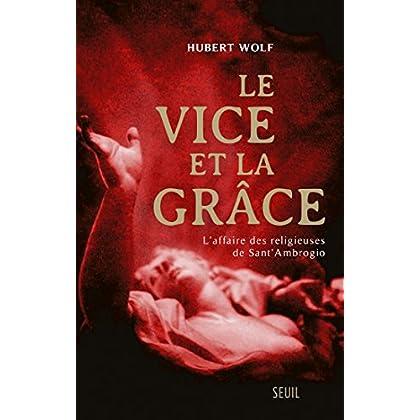 Le Vice et la Grâce. L'affaire des religieuses de Sant'Ambrogio (HISTOIRE (H.C))