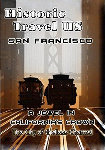 historic-travel-us-san-francisco-a-jewel-in-californias-crown-ov