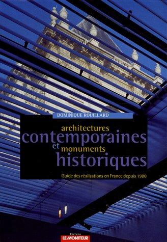 Architectures contemporaines et monuments historiques : Guides des ralisations en France depuis 1980