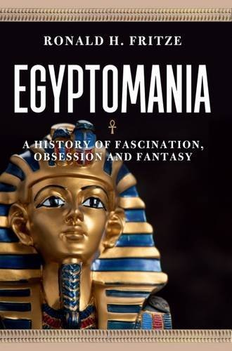 egyptomania-a-history-of-fascination-obsession-and-fantasy