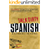 Talk Dirty Spanish: Beyond Mierda:  The curses, slang, and street lingo you need to Know when you speak espanol: Beyond Mierda - The Curses, Slang, and ... You Need to Know When You Speak Espanol