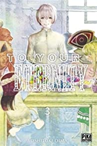 To your eternity, tome 3 par Oima