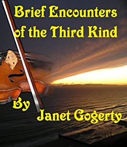Brief Encounters of the Third Kind by [Gogerty, Janet]