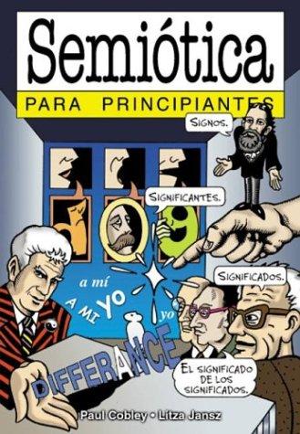 Semiotica - Para Principiantes por Paul Cobley, Litza Jansz