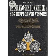La Franc-maçonnerie : Ses différents visages
