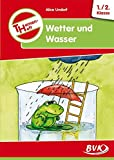 Themenheft Wetter und Wasser 1.-2. Klasse - Alice Undorf