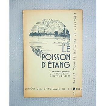 Le Poisson d' Etang - 150 recettes pratiques - Ouvrage composé par l'Union Nationale des Syndicats de l'Etang - Illustrations de Mlle Darrouy et Joë Hamman .