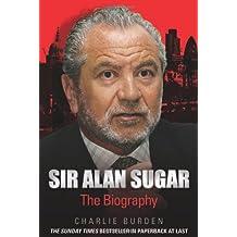 Sir Alan Sugar: The Biography