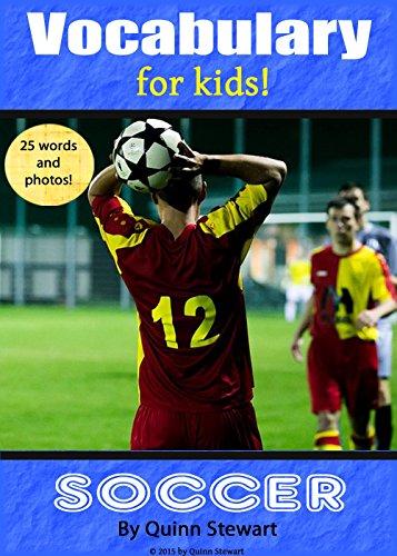 Vocabulary for Kids!: Soccer (English Edition) por Quinn Stewart