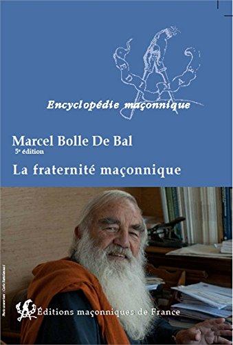 La fraternité maçonnique par Marcel Bolle de Bal