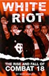 White Riot: The Violent Story of Comb...