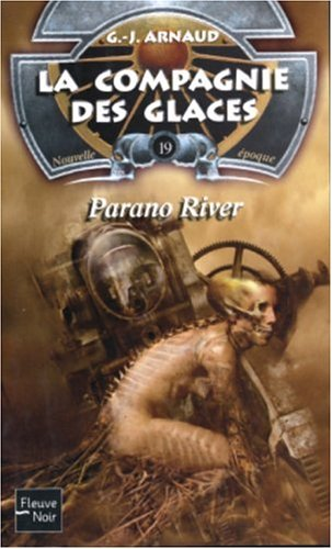 La compagnie des glaces, nouvelle époque, tome 19 : Parano River par G-J Arnaud