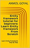 #8: Entity framework tutorial for beginners: Learn Entity framework From Scratch: Learn Entity framework Step By Step