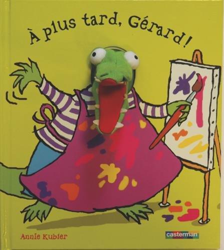 A plus tard, Gérard !