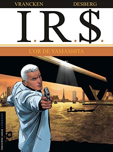I.R.$ - tome 13 - L'or de Yamashita