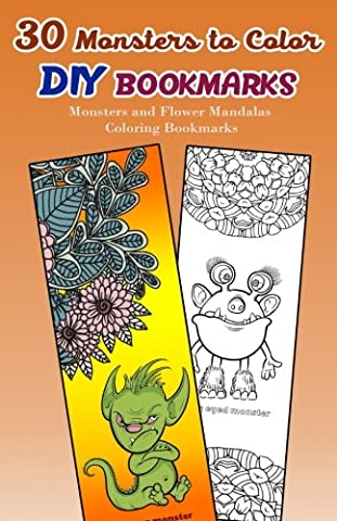 30 Monsters to Color DIY Bookmarks: Monsters and Flower Mandalas Coloring Bookmarks