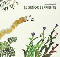 El señor serpiente par Armin Greder