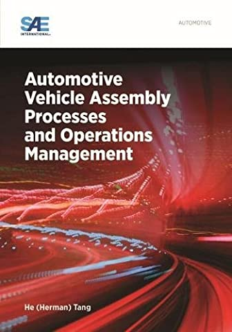 Automotive Vehicle Assembly Processes and Operations Management